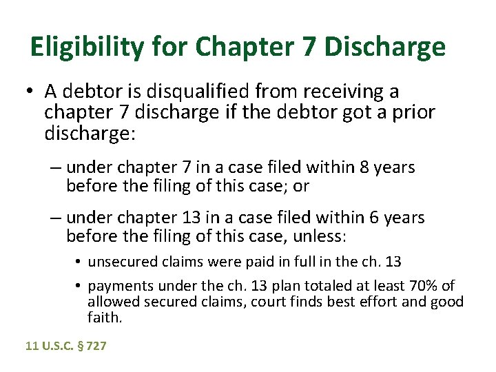 Eligibility for Chapter 7 Discharge • A debtor is disqualified from receiving a chapter