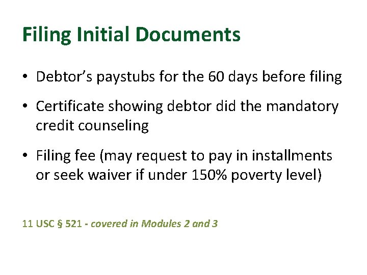 Filing Initial Documents • Debtor's paystubs for the 60 days before filing • Certificate