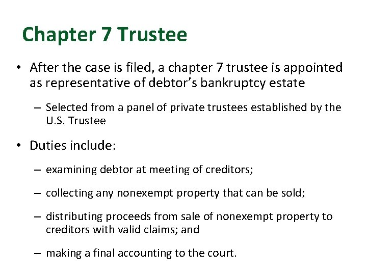 Chapter 7 Trustee • After the case is filed, a chapter 7 trustee is