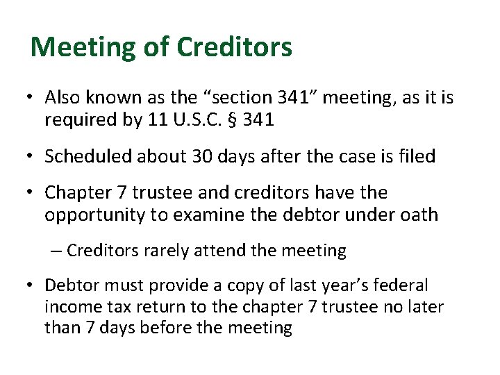 """Meeting of Creditors • Also known as the """"section 341"""" meeting, as it is"""