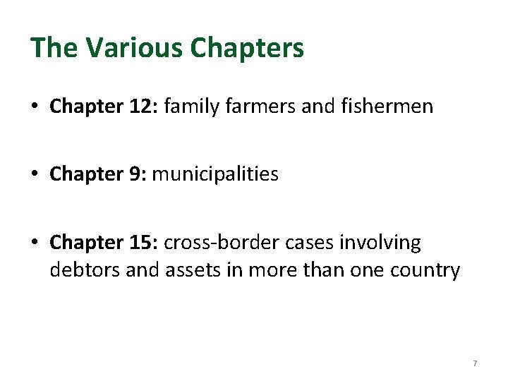 The Various Chapters • Chapter 12: family farmers and fishermen • Chapter 9: municipalities