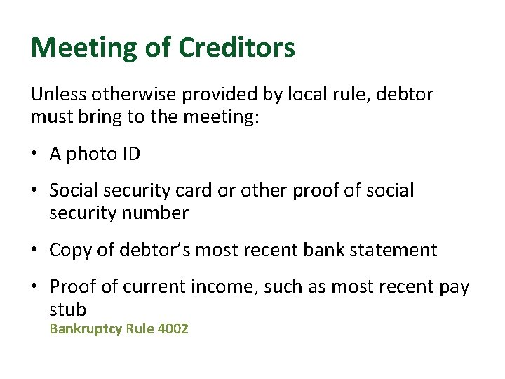 Meeting of Creditors Unless otherwise provided by local rule, debtor must bring to the