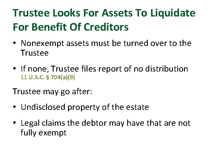 Trustee Looks For Assets To Liquidate For Benefit Of Creditors • Nonexempt assets must