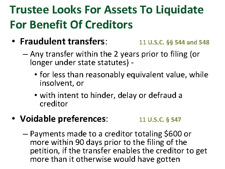 Trustee Looks For Assets To Liquidate For Benefit Of Creditors • Fraudulent transfers: 11