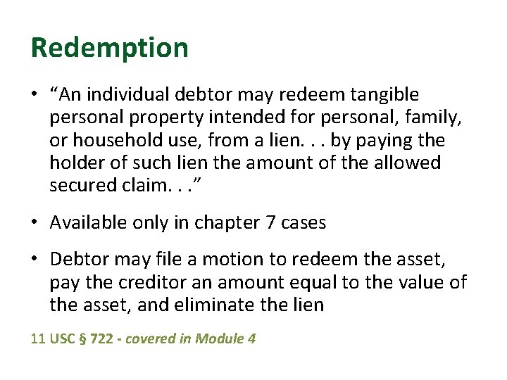 """Redemption • """"An individual debtor may redeem tangible personal property intended for personal, family,"""