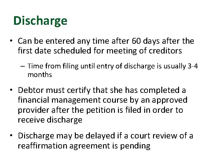 Discharge • Can be entered any time after 60 days after the first date