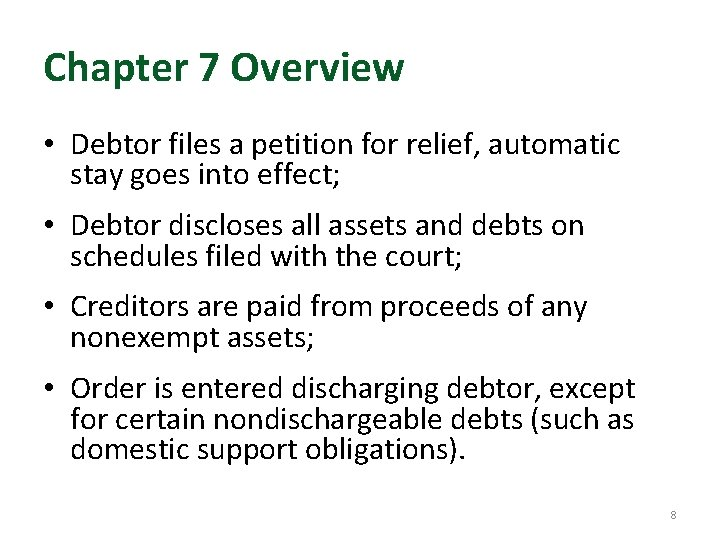 Chapter 7 Overview • Debtor files a petition for relief, automatic stay goes into