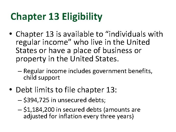 """Chapter 13 Eligibility • Chapter 13 is available to """"individuals with regular income"""" who"""