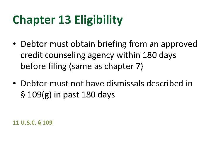 Chapter 13 Eligibility • Debtor must obtain briefing from an approved credit counseling agency