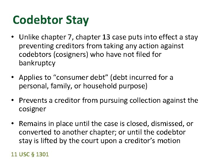 Codebtor Stay • Unlike chapter 7, chapter 13 case puts into effect a stay