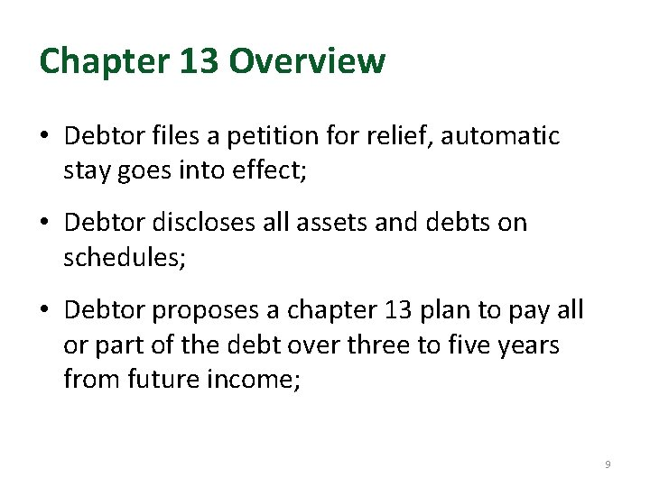 Chapter 13 Overview • Debtor files a petition for relief, automatic stay goes into