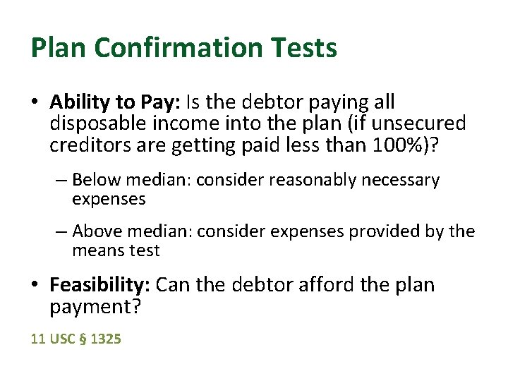 Plan Confirmation Tests • Ability to Pay: Is the debtor paying all disposable income
