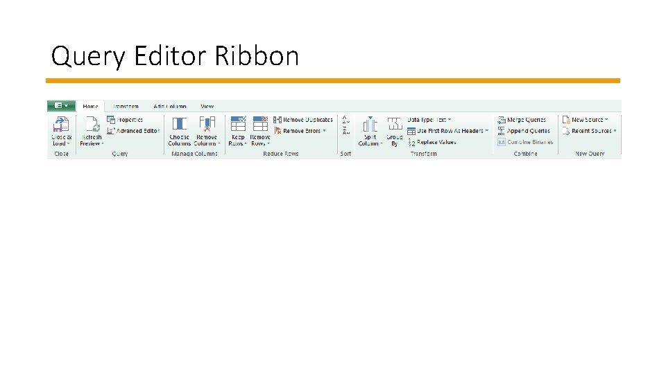 Query Editor Ribbon