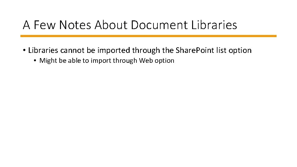 A Few Notes About Document Libraries • Libraries cannot be imported through the Share.