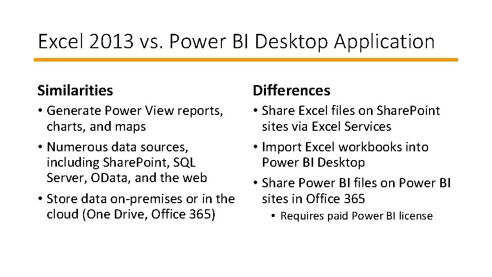 Excel 2013 vs. Power BI Desktop Application Similarities Differences • Generate Power View reports,