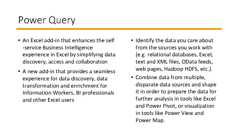 Power Query • An Excel add-in that enhances the self -service Business Intelligence experience