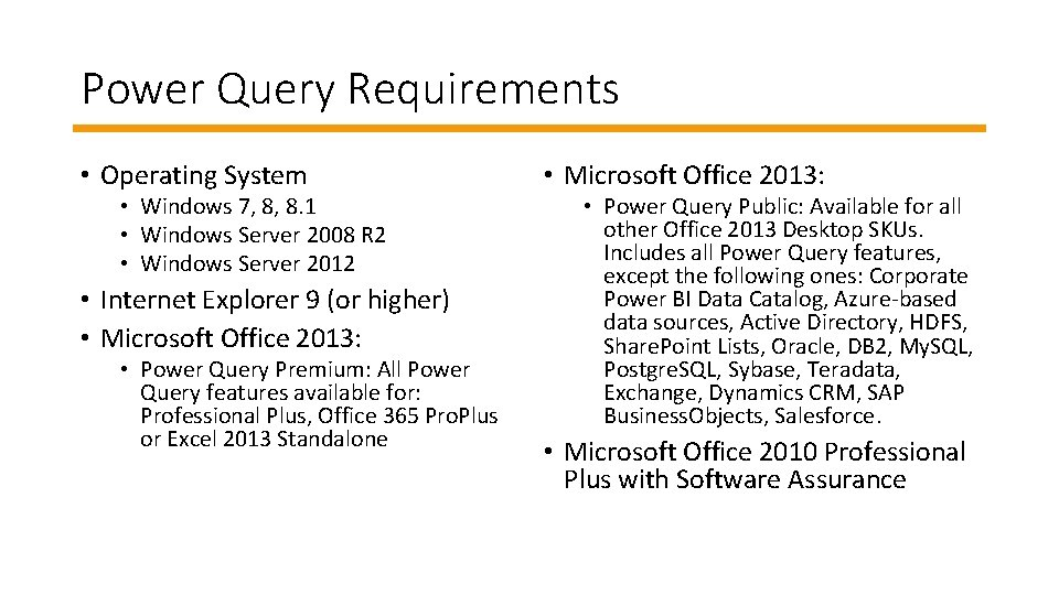 Power Query Requirements • Operating System • Windows 7, 8, 8. 1 • Windows