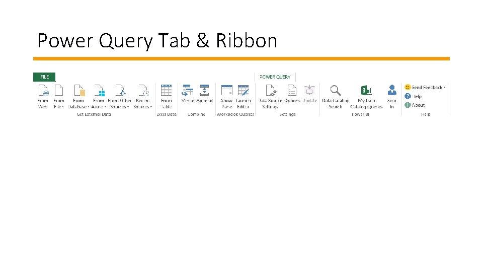 Power Query Tab & Ribbon