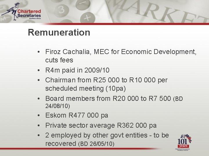 Remuneration • Firoz Cachalia, MEC for Economic Development, cuts fees • R 4 m