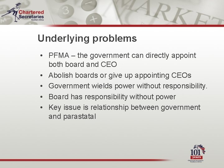 Underlying problems • PFMA – the government can directly appoint both board and CEO