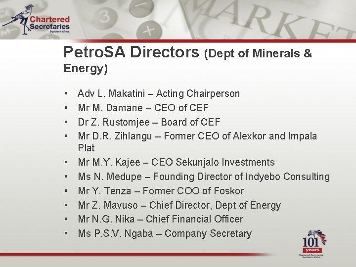 Petro. SA Directors (Dept of Minerals & Energy) • • • Adv L. Makatini