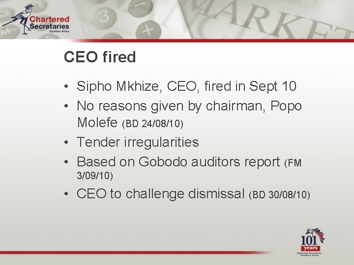 CEO fired • Sipho Mkhize, CEO, fired in Sept 10 • No reasons given