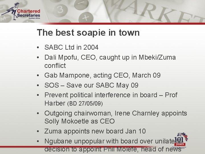 The best soapie in town • SABC Ltd in 2004 • Dali Mpofu, CEO,