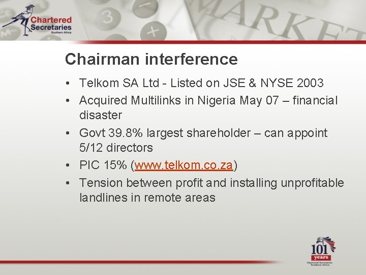 Chairman interference • Telkom SA Ltd - Listed on JSE & NYSE 2003 •