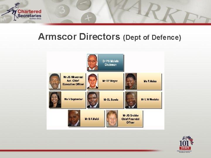 Armscor Directors (Dept of Defence)