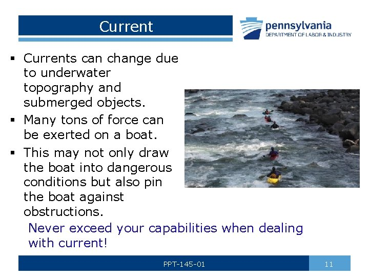 Current § Currents can change due to underwater topography and submerged objects. § Many