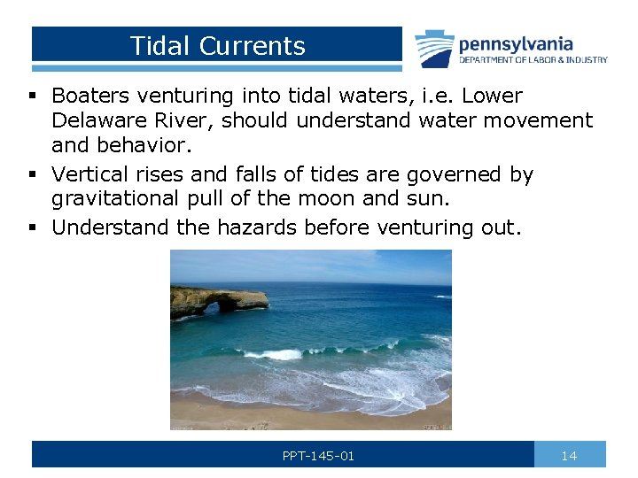 Tidal Currents § Boaters venturing into tidal waters, i. e. Lower Delaware River, should