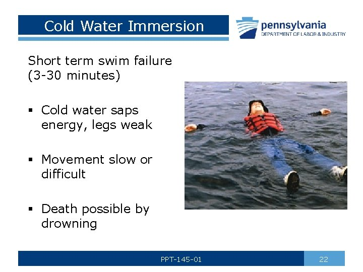 Cold Water Immersion Short term swim failure (3 -30 minutes) § Cold water saps