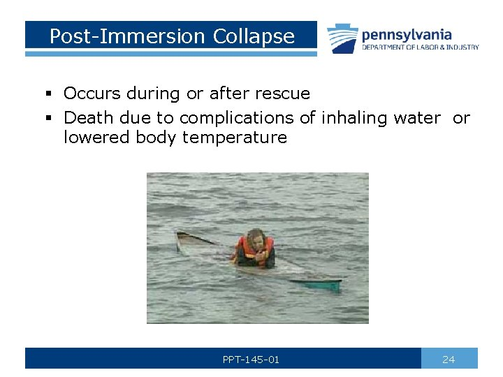 Post-Immersion Collapse § Occurs during or after rescue § Death due to complications of