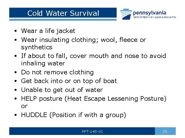 Cold Water Survival § Wear a life jacket § Wear insulating clothing; wool, fleece