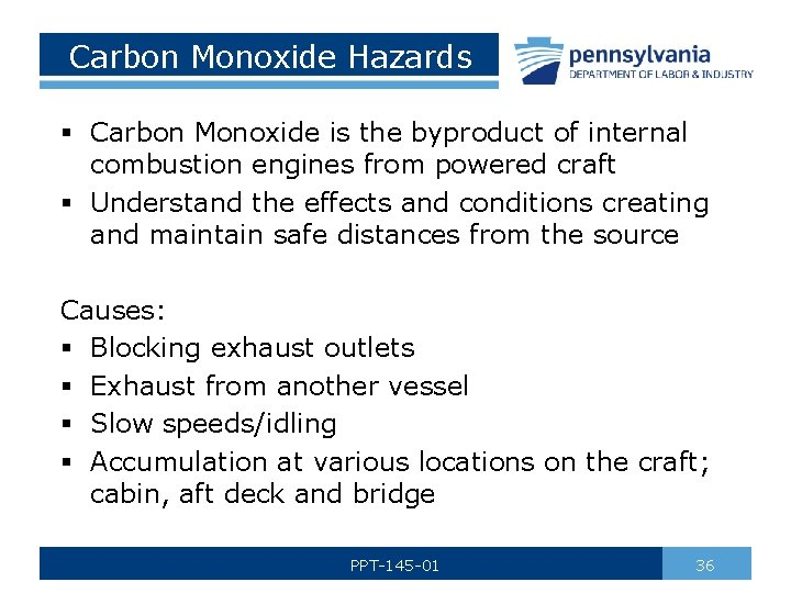 Carbon Monoxide Hazards § Carbon Monoxide is the byproduct of internal combustion engines from