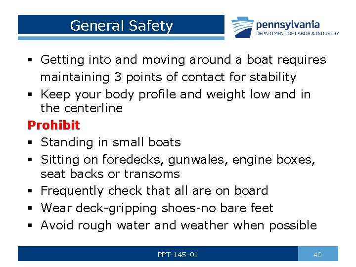 General Safety § Getting into and moving around a boat requires maintaining 3 points