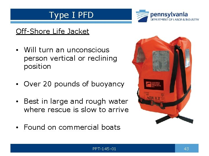 Type I PFD Off-Shore Life Jacket • Will turn an unconscious person vertical or