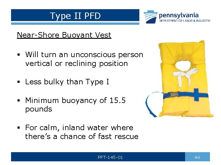 Type II PFD Near-Shore Buoyant Vest § Will turn an unconscious person vertical or