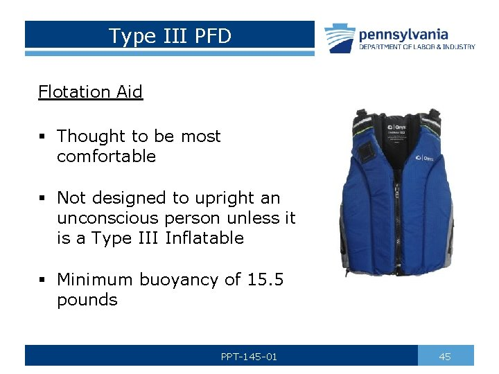 Type III PFD Flotation Aid § Thought to be most comfortable § Not designed