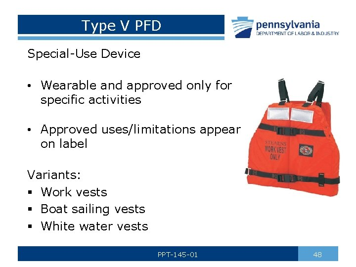 Type V PFD Special-Use Device • Wearable and approved only for specific activities •