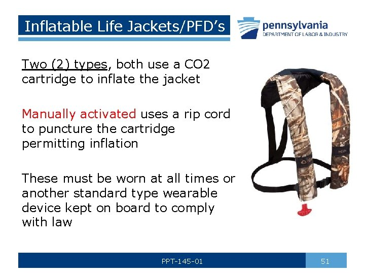 Inflatable Life Jackets/PFD's Two (2) types, both use a CO 2 cartridge to inflate