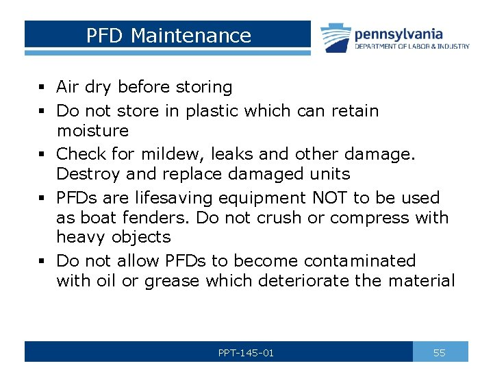 PFD Maintenance § Air dry before storing § Do not store in plastic which