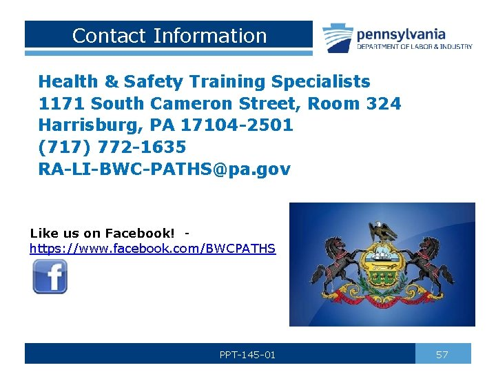 Contact Information Health & Safety Training Specialists 1171 South Cameron Street, Room 324 Harrisburg,