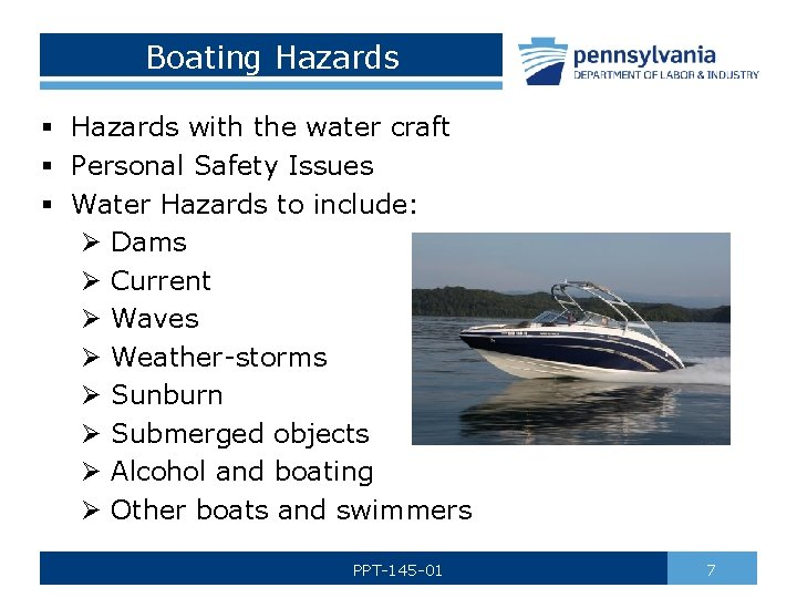 Boating Hazards § Hazards with the water craft § Personal Safety Issues § Water