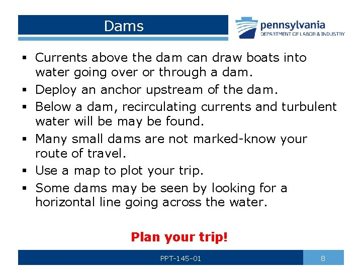 Dams § Currents above the dam can draw boats into water going over or