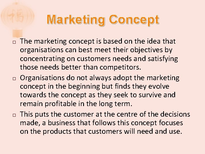 Marketing Concept � � � The marketing concept is based on the idea that