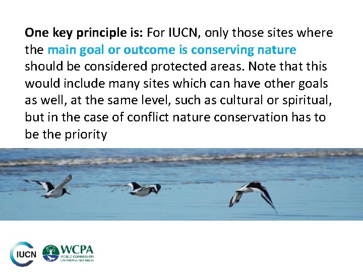 One key principle is: For IUCN, only those sites where the main goal or