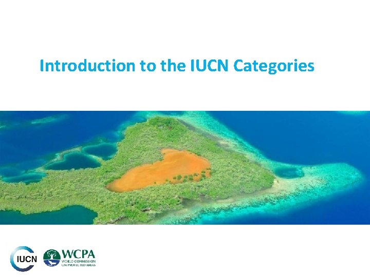 Introduction to the IUCN Categories
