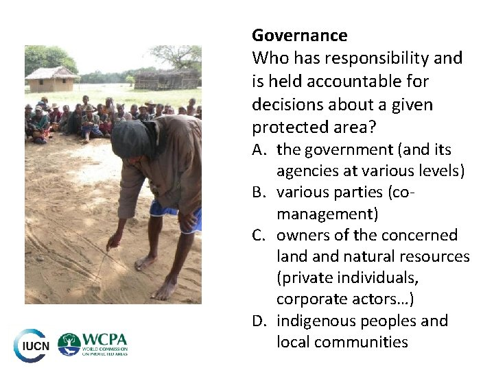 Governance Who has responsibility and is held accountable for decisions about a given protected