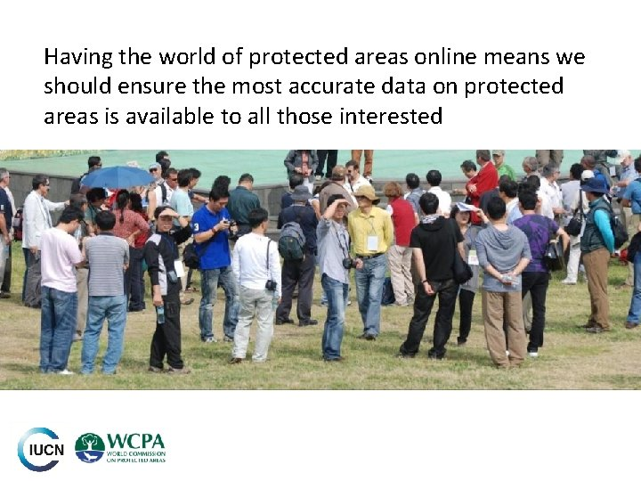 Having the world of protected areas online means we should ensure the most accurate